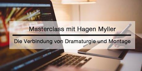"""Masterclass mit Hagen Myller zum Thema """"Die Verbindung von Dramaturgie und Montage"""" Tickets"""
