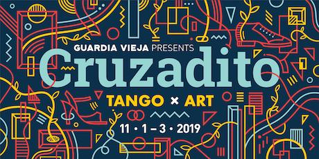 Cruzadito I Tango x Art tickets