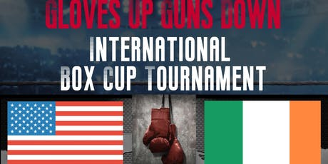 Gloves Up Guns Down International Box Cup Tournament 10.24.19-10.27.19 tickets