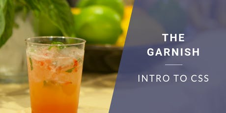 Coding & Cocktails: The Garnish | Intro to CSS tickets