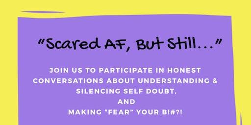 Scared AF But Still...