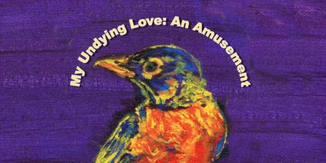 My Undying Love: An Amusement (A One Act Opera by Melissa Shiflett) tickets