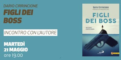 Figli dei boss - Presentazione del libro di Dario Cirrincione