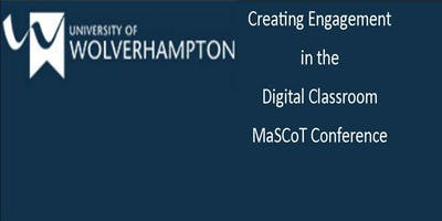 Creating Engagement in the Digital Classroom MaSCoT Conference