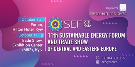 SEF 2019, 11th   Sustainable Energy  Forum and Trade Show of Eastern Europe tickets
