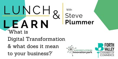 Lunch & Learn - What is Digital Transformation and what does it mean?