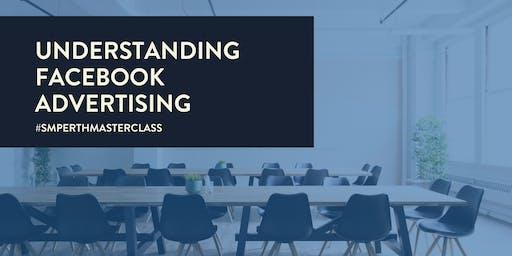 Understanding Facebook Advertising [MASTERCLASS]