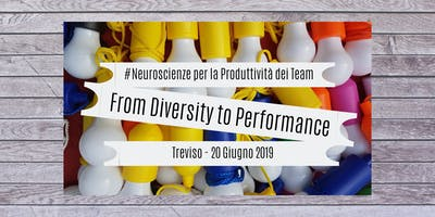 From Diversity to Performance - Neuroscienze per la Produttività dei Team