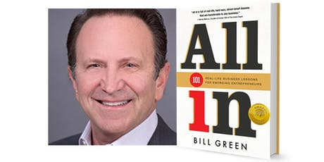 Bill Green Discussing Book: ALL IN: Real Life Business Lessons for Aspiring Entrepreneurs tickets