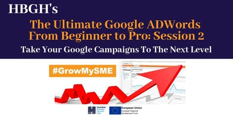 The Ultimate Google AdWords - Session 2 (Grimsby) tickets