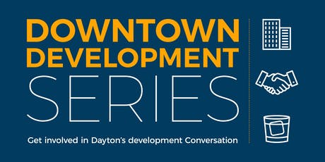 Downtown Development Series: LifeStyle Dayton tickets
