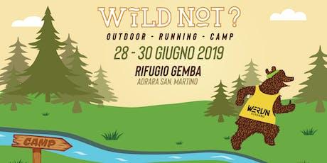 Wild Not? Outdoor . Running . Camp tickets