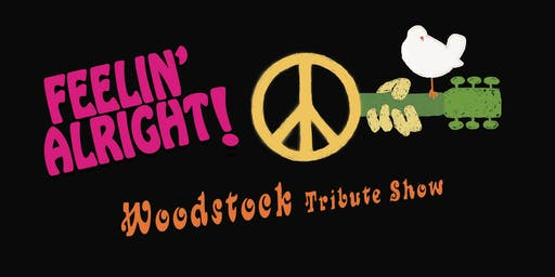 Woodstock 50th Anniversary Show with Feelin' Alright