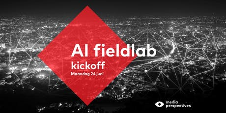 AI Fieldlab Kickoff tickets