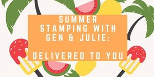 Summer Stamping with Gen & Julie: Delivered to You!