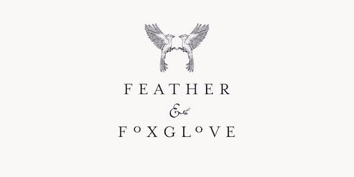 Feather and Foxglove Trunk Show + Greenery Unlimited