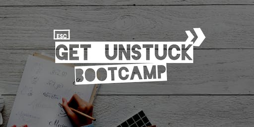 Get Unstuck - a weekend bootcamp to get yourself going again