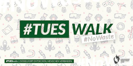 #TUESwalk No Waste Tickets