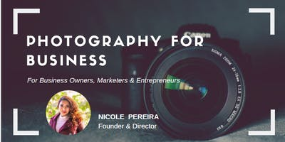Photography For Business (For Entrepreneurs, Business Owners & Marketers)