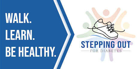 Stepping Out for Diabetes - Walk. Learn. Be Healthy. tickets