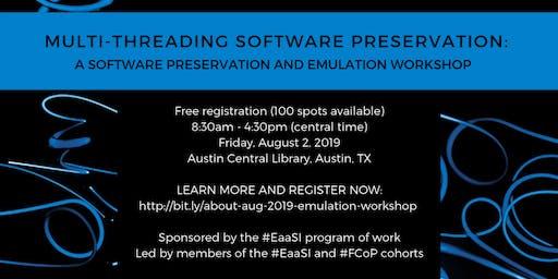 Multithreading Software Preservation: Workshop on Software Preservation and Emulation
