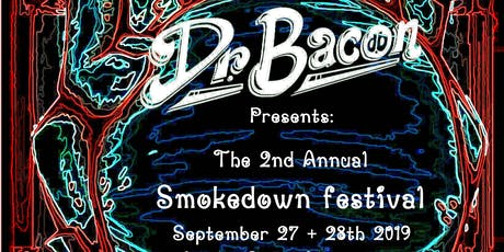 Dr. Bacon Presents: 2nd Annual Smokedown Music and Arts Festival tickets