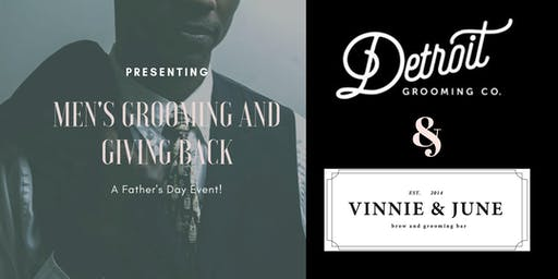 Men's Grooming and Giving Back:  A Father's Day Event