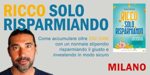"""Presentazione """"Ricco Solo Risparmiando"""" MILANO"""