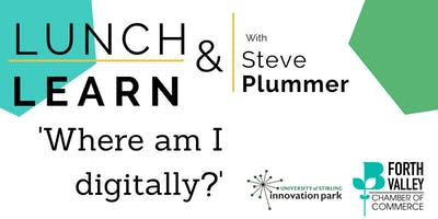 Lunch & Learn - Where am I Digitally?