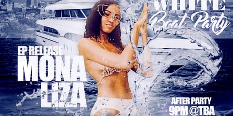 """Mona Liza"" EP Release All White Boat Day Party tickets"