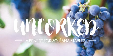 Uncorked - A Benefit for SoleAna Stables tickets