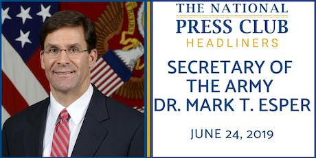 NPC Headliners Luncheon: Secretary of the Army Dr. Mark T. Esper tickets