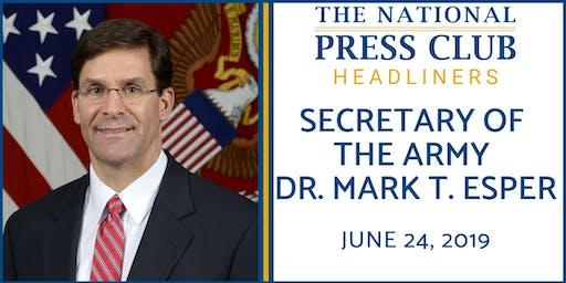 NPC Headliners Luncheon: Secretary of the Army Dr. Mark T. Esper