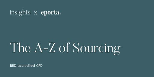 The A-Z of Sourcing (BIID accredited CPD) - July 2019