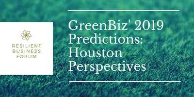 GreenBiz' 2019 Predictions: Houston Perspectives