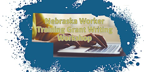 Nebraska Worker Training Grant Writing Workshop tickets