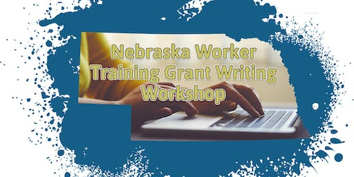 Nebraska Worker Training Grant Writing Workshop