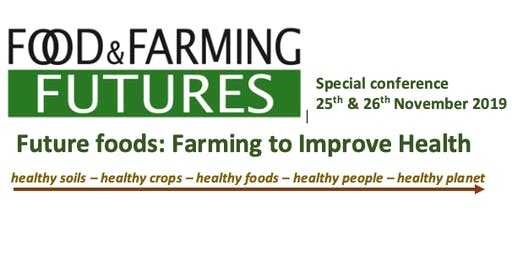 Future Foods: Farming to Improve Health
