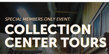 Members Only Collection Center Tour tickets