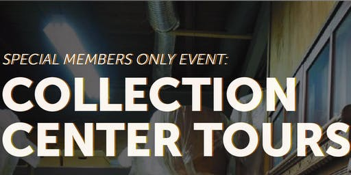 Members only Collection Center Tour