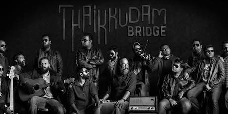 2019 CLTMA MEGA EVENT – THAIKKUDAM BRIDGE CONCERT tickets