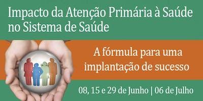 Impacto da Atenção Primária à Saúde no Sistema de Saúde: A fórmula para uma implantação de sucesso.