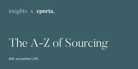 The A-Z of Sourcing (BIID accredited CPD) - September 2019 tickets
