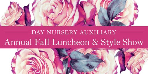 Day Nursery Auxiliary Annual Fall Luncheon & Style Show