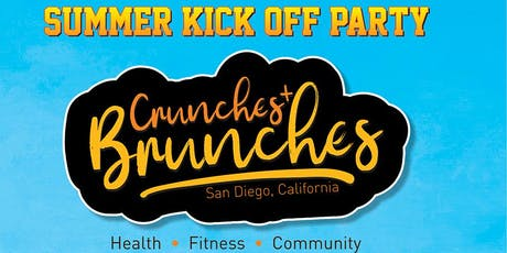 Crunches and Brunches SD Summer Kick Off Party tickets