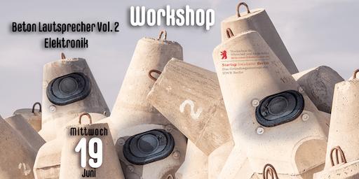 Workshop: Beton Lautsprecher Vol. 2 - Elektronik