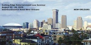 27th Cutting Edge Entertainment Law Seminar - August...