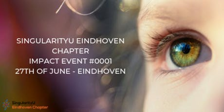 SingularityU Chapter Eindhoven - Impact Event #0001 tickets