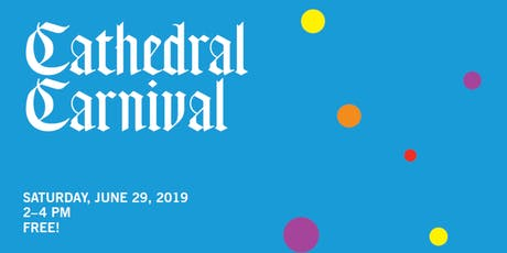 Cathedral Carnival (Free and Open to the Public) tickets