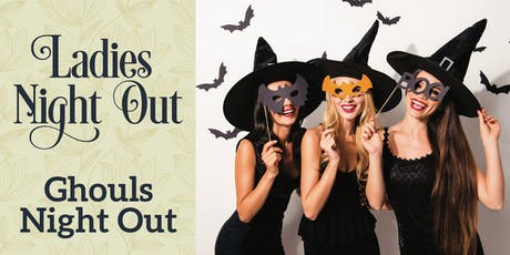 Ladies Night Out - Ghouls Night Out tickets